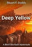 Deep Yellow: (A Brell Sturlach Adventure) (English Edition)