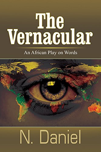 The Vernacular: An African Play on Words (English Edition