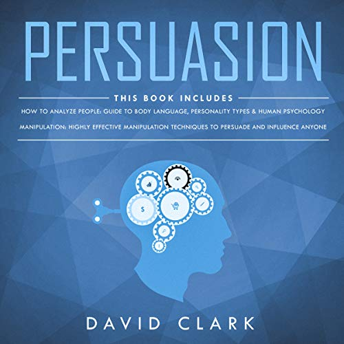 Persuasion: 2 Manuscripts - Manipulation & How to Analyze People audiobook cover art