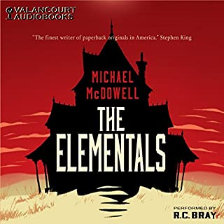 The Elementals                   By:                                                                                                                                 Michael McDowell                               Narrated by:                                                                                                                                 R.C. Bray                      Length: 8 hrs and 6 mins     3,516 ratings     Overall 4.3