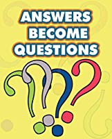 Answers Become Questions: a guide for living at the interface between the finite and the infinite
