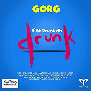 If Ah Drunk Ah Drunk