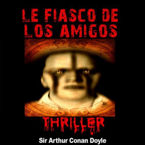 Couverture de Le fiasco de Los Amigos (Contes de crépuscule 8)
