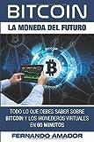 Todo Lo Que Debes Saber Sobre Bitcoin Y Los Monederos Virtuales, En 60 Minutos: Volume 1 (Aprende e invierte: Bitcoin al descubierto)