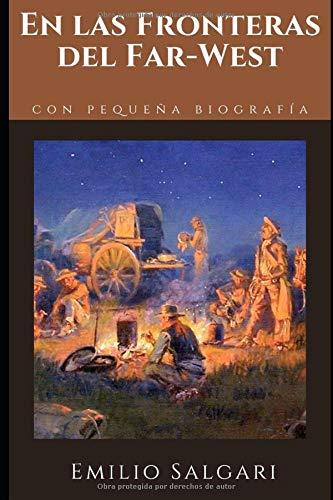 En las Fronteras del Far-West: Primera novela del ciclo del