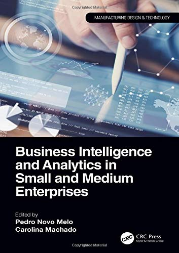 Business Intelligence and Analytics in Small and Medium Enterprises (Manufacturing Design and Technology)