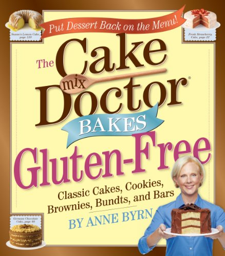 The Cake Mix Doctor Bakes Gluten-Free: Classic Cakes, Cookies, Brownies, Bundts, and Bars
