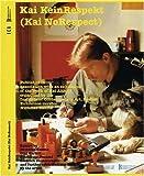 Kai Kein Respekt (Kai no Respect) by Nicholas Baume (2004-05-30)