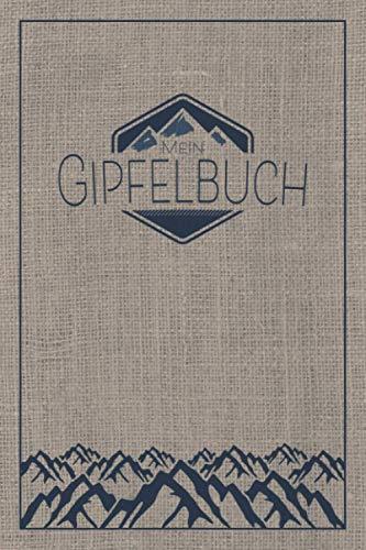Mein Gipfelbuch: Wandertagebuch und Tourenbuch zum Eintragen und Ausfüllen als Geschenk für Wanderer, Bergsteiger und Bergsportler mit Platz für 90 ... Wanderbuch Bergsteigen, Gipfellogbuch wandern