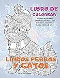 Lindos perros y gatos - Libro de colorear - Malinois belga, Persa, Spinoni Italiani, pelo largo extranjero, Coonhounds inglés americano, otros (Spanish Edition)