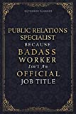 Notebook Planner Public Relations Specialist Because Badass Miracle Worker Isn't An Official Job: Appointment , Homeschool, Goal, Schedule, Personal ... 120 Pages, 5.24 x 22.86 cm, Daily, 6x9 inch -  Independently published