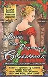 Love, One Regency Christmas : A Regency Romance Christmas Collection: 5 Delightful Regency Christmas Stories (Regency Collections)