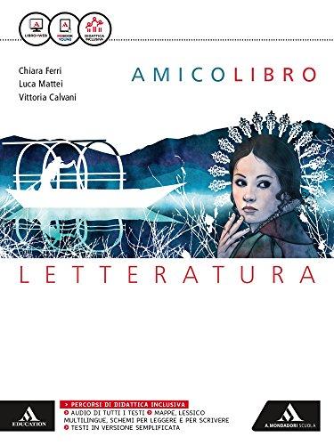 Amico libro. Letteratura. Per la Scuola media. Con e-book. Con espansione online