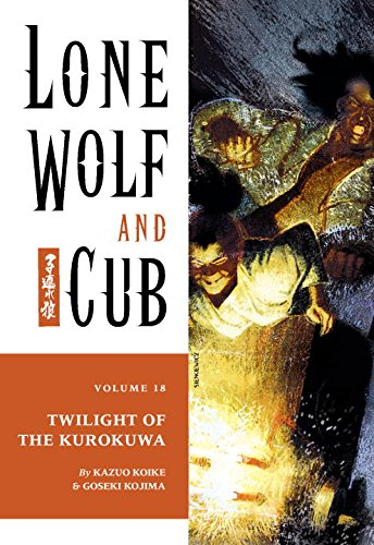 Lone Wolf and Cub Volume 18: Twilight of the Kurokuwa