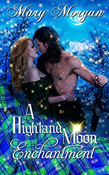 A Highland Moon Enchantment (A Tale from the Order of the Dragon Knights) by [Mary Morgan]