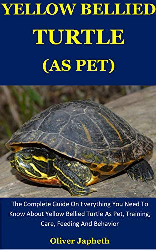 Yellow Bellied Turtle As Pet The Complete Guide On Everything You Need To Know About Yellow Bellied Turtle As Pet Training Care Feeding And Behavior Kindle Edition By Japheth Oliver Crafts