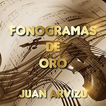 Fonogramas de Oro Juan Arvizu