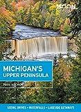 Moon Michigan s Upper Peninsula: Scenic Drives, Waterfalls, Lakeside Getaways (Travel Guide)