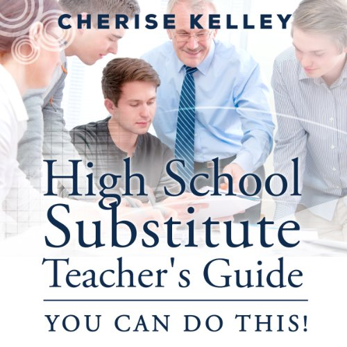 High School Substitute Teacher's Guide: You Can Do This! cover art
