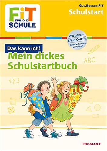 FiT FÜR DIE SCHULE: Mein dickes Buch zum Start in die Schule (Fit für die Schule / Das kann ich!)