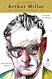 The Penguin Arthur Miller: Collected Plays (Penguin Classics Deluxe Edition) - Arthur Miller