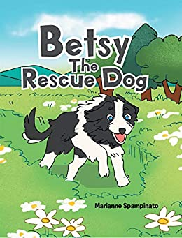 Betsy The Rescue Dog by [Marianne Spampinato]