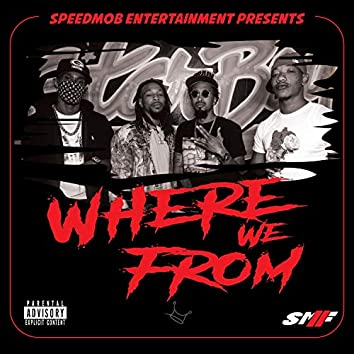 Where We From (feat. Jrok, 2cupsturnup, $tealth The Humanoid & Gcode Already)