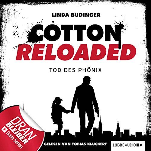 Tod des Phönix     Cotton Reloaded 25              Autor:                                                                                                                                 Linda Budinger                               Sprecher:                                                                                                                                 Tobias Kluckert                      Spieldauer: 3 Std. und 38 Min.     41 Bewertungen     Gesamt 4,1