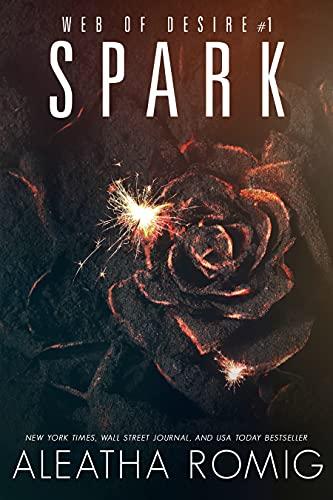 Spark: Web of Desire One by [Aleatha Romig, Lisa Aurello]