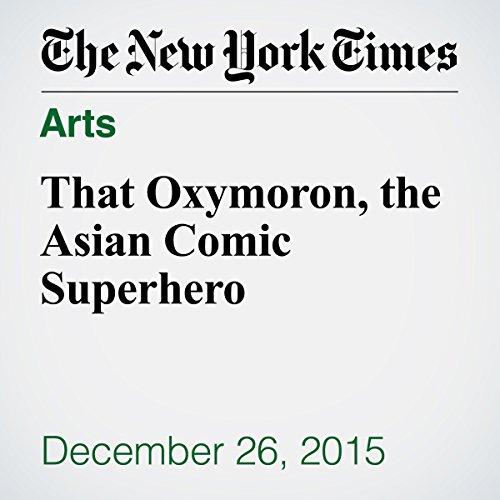 That Oxymoron, the Asian Comic Superhero cover art