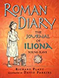 Roman Diary: The Journal of Iliona, A Young Slave (Historical Diaries)