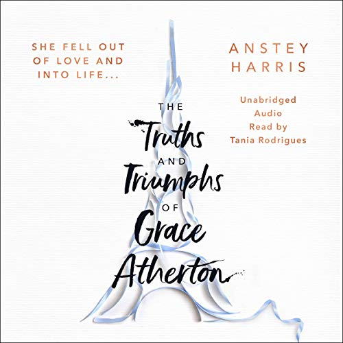 The Truths and Triumphs of Grace Atherton audiobook cover art