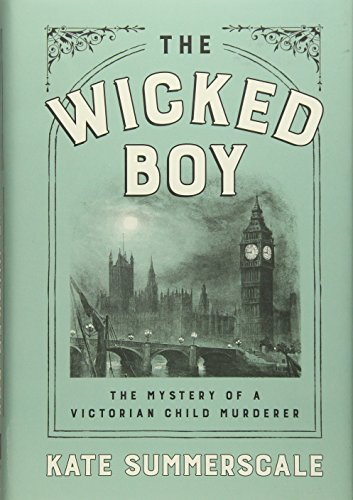 Image of The Wicked Boy: The Mystery of a Victorian Child Murderer