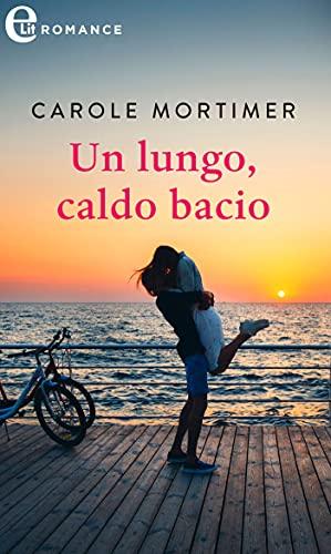 Un lungo, caldo bacio (eLit) di [Carole Mortimer]