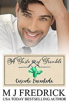 A Taste of Trouble (Cascada Encantada Book 2) by [MJ Fredrick]