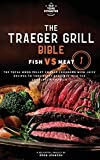 The Wood Pellet Smoker and Grill Cookbook: Fish and Meat Secrets Vol. 1 (Traeger Grill Bible)
