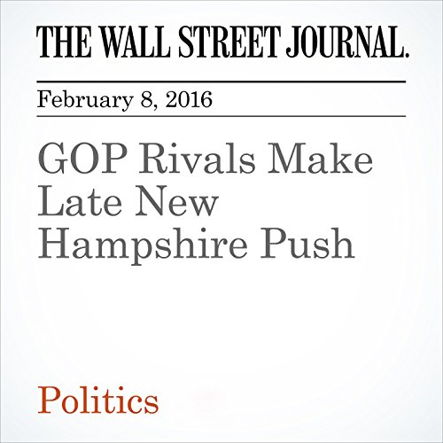 GOP Rivals Make Late New Hampshire Push audiobook cover art