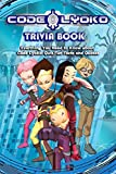 Code Lyoko Trivia Book: Everthing You Need to Know about Code Lyoko: Quiz, Fun Facts and Quotes: Trivia about Code Lyoko Book