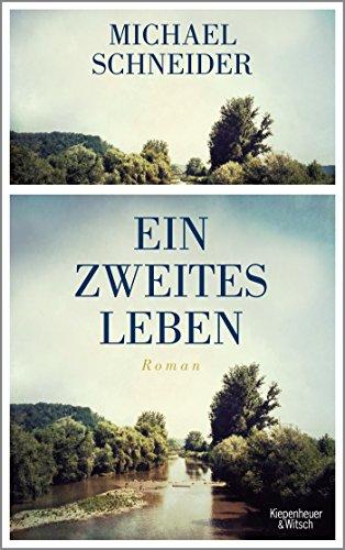 Ein zweites Leben: Roman