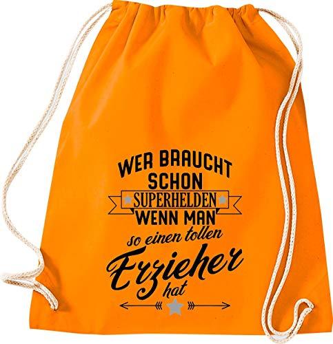 Shirtstown - Bolsa de deporte, diseño con texto en alemán 'Wer braucht Schon Superhelden wenn Man so einen tolle Erzieher hat, Schule Kita Hort Erzieher Erzieherin Lehrerin Sprüche Spruch', color naranja, tamaño 37 cm x 46 cm