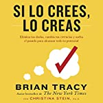 Si lo crees, lo creas [If You Believe, You Believe]                   By:                                                                                                                                 Brian Tracy,                                                                                        Christina Stein                               Narrated by:                                                                                                                                 Dave Ramos                      Length: 6 hrs and 6 mins     155 ratings     Overall 4.8