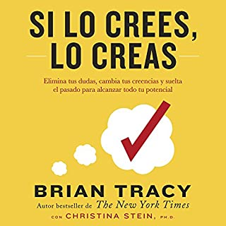 Si lo crees, lo creas [If You Believe, You Believe]                   By:                                                                                                                                 Brian Tracy,                                                                                        Christina Stein                               Narrated by:                                                                                                                                 Dave Ramos                      Length: 6 hrs and 6 mins     82 ratings     Overall 4.8