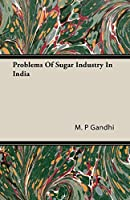 Problems of Sugar Industry in India