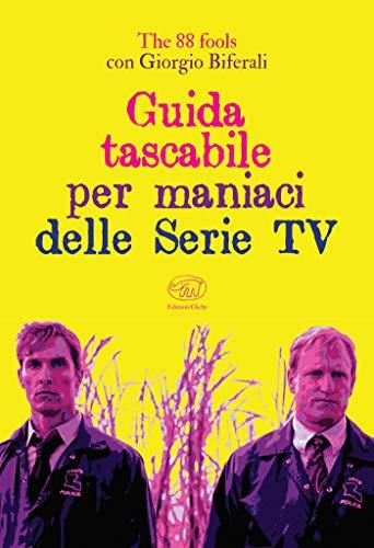 Guida tascabile per maniaci delle Serie TV (Beaubourg - Varia) (Italian Edition)