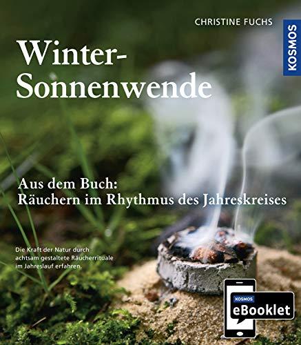 KOSMOS eBooklet: Winter-Sonnenwende: Auszug aus dem Hauptwerk: Räuchern im Rhythmus des Jahreskreises