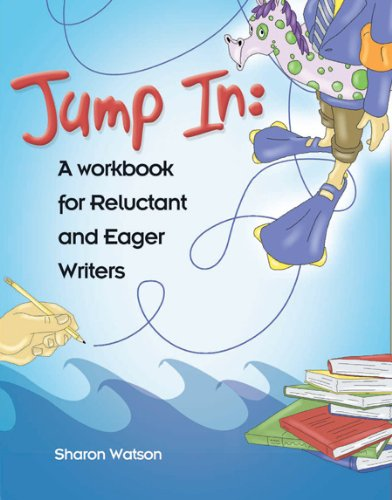 Jump In A Workbook For Reluctant And Eager Writers Student Workbook Only