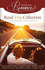 Road Trip Collection (A Timeless Romance Anthology Book 17)