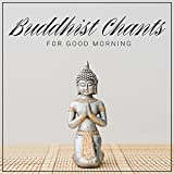 Buddhist Chants for Good Morning – New Age Alarm Clock for Positive Start of the Day