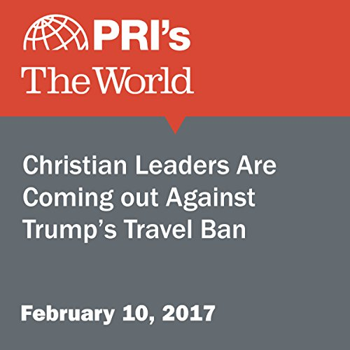 Christian Leaders Are Coming Out Against Trump's Travel Ban audiobook cover art