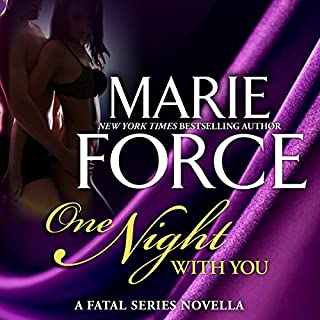One Night With You     A Fatal Series Prequel Novella              By:                                                                                                                                 Marie Force                               Narrated by:                                                                                                                                 Felicity Munroe                      Length: 1 hr and 47 mins     9 ratings     Overall 4.7